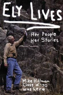 Ely Lives, Her People Her Stories