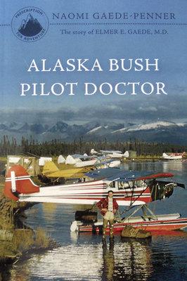 Alaska Bush Pilot Doctor