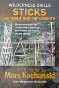 Mors Kochanski Sticks as Tools and Implements DVD