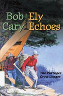 Ely Echoes : The Portages Grow Longer