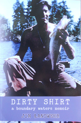 Dirty Shirt : A Boundary Waters Memoir