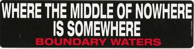 Middle Of Nowhere Is Somewhere Boundary Waters Sticker