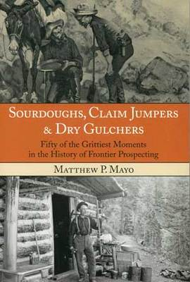 Sourdoughs, Claim Jumpers, And Dry Gulchers