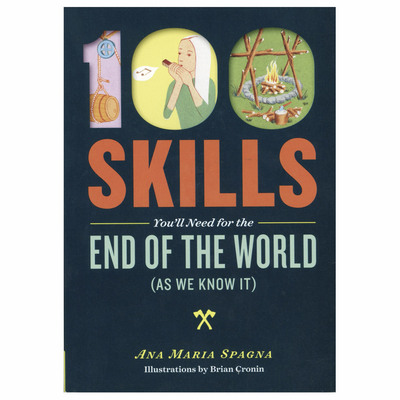 100 Skills You ' Ll Need For The End Of The World
