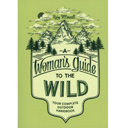 A Woman's Guide to the Wild