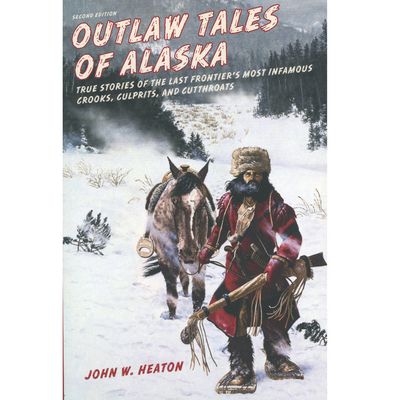 Outlaw Tales Of Alaska