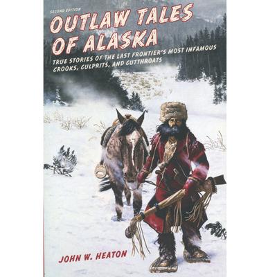 Outlaw Tales Of Alaska