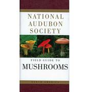 National Audubon Society Field Guide to Mushrooms
