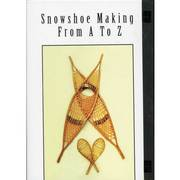 Snowshoe Making From A To Z - Dvd