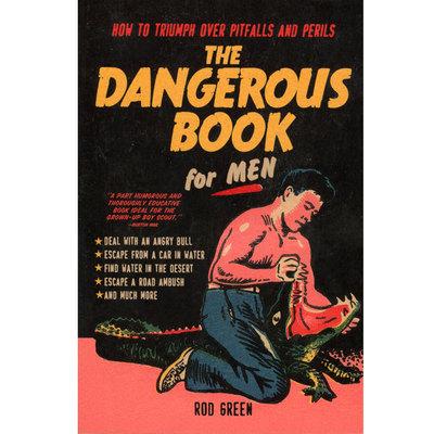 The Dangerous Book For Men