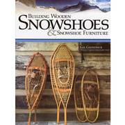 building wooden snowshoes gil gilpatrick