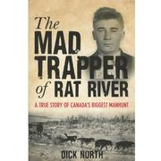 The Mad Trapper of Rat River (new edition)