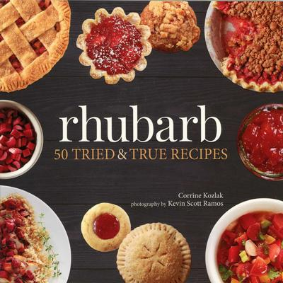 Rhubarb : 50 Tried & True Recipes