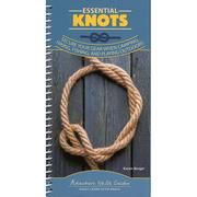 Essential Knots: Secure You Gear When Camping, Hiking, Fishing, and Playing Outdoors