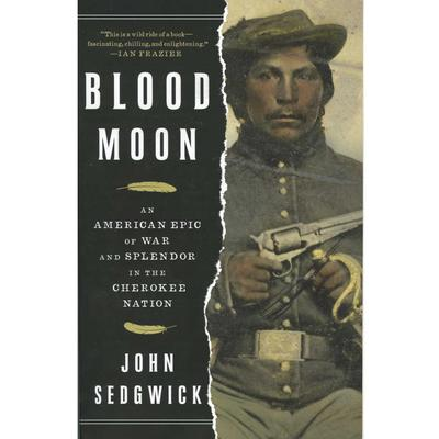 Blood Moon: An American Epic of War in the Cherokee Nation
