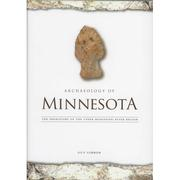 Archaeology Of Minnesota : The Prehistory Of The Upper Mississippi River Region