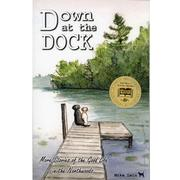 Down At The Dock : More Stories Of The Good Life In The Northwoods