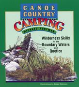 Canoe Country Camping: Skills for the Boundary Waters and Quetico