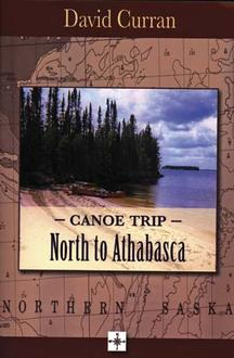 Canoe Trip : North To Athabasca
