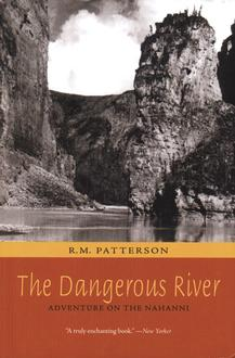 The Dangerous River : Adventure On The Nahanni