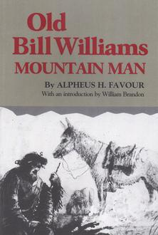 Old Bill Williams : Mountain Man